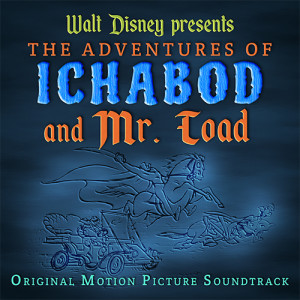 """""""The Adventures of Ichabod and Mr. Toad"""" Album Art"""