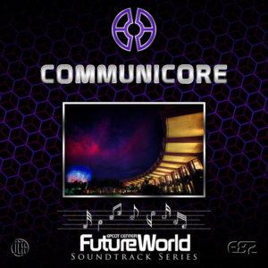Future World Soundtrack Series: CommuniCore